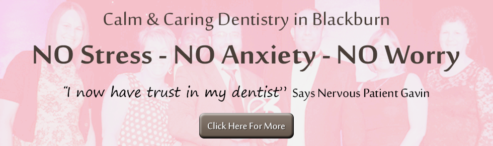 Pain Free dentist Blackburn